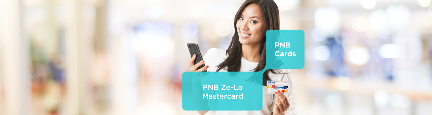 Experience zero annual fee and low interest with your PNB Ze-Lo Mastercard!